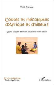 Contes et mécomptes d'Afrique et d'ailleurs ; quand changer d'horizon bouleverse notre destin - Couverture - Format classique