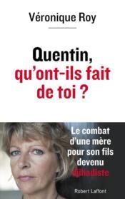 Quentin, qu'ont-ils fait de toi ? le combat d'une mère pour son fils devenu djihadiste