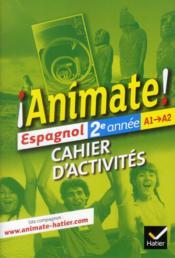 Espagnol ; 2e année ; cahier d'activités (édition 2012)