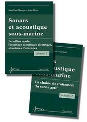 Sonars et acoustique sous-marine t.1 et 2
