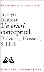 L'a priori conceptuel ; Bolzano, Husserl, Schlick