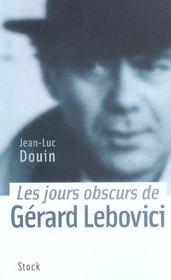 Les Jours Obscurs De Gerard Lebovici