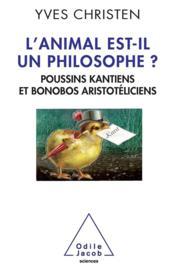 L'animal est-il un philosophe ? ; poussins kantiens et bonobos aristotéliciens