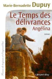 Le temps des délivrances t.2 ; Angélina