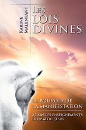 Les lois divines ; le pouvoir de la manifestation selon les enseignements du maître Jésus