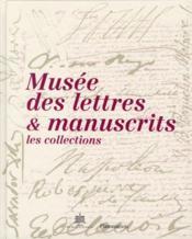 Musée des lettres et manuscrits ; les collections - Couverture - Format classique