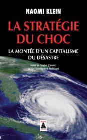 La strategie du choc ; la montée d'un capitalisme du désastre