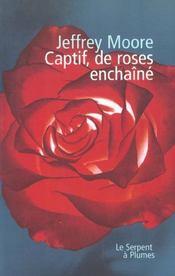 Captif De Roses Enchaine