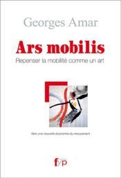 Ars mobilis ; une esthétique de la mobilité - Couverture - Format classique