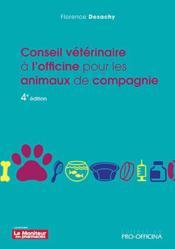 Conseil vétérinaire à l'officine pour les animaux de compagnie (4e édition) - Couverture - Format classique