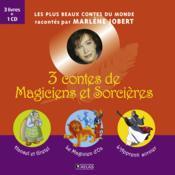 3 contes de magiciens et sorcières ; Hansel et Gretel, le magicien d'Oz, l'apprenti sorcier