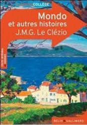 Mondo et autres histoires, de J.M.G. Le Clézio ; texte intégral et dossier