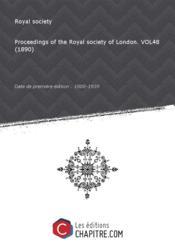 Proceedings of the Royal society of London. VOL48 (1890) [Edition de 1800-1939]