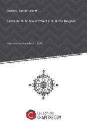 Lettre de M. le Bon d'Imbert à M. le Cte Beugnot [Edition de 1818]