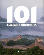 101 escapades culturellles - Couverture - Format classique
