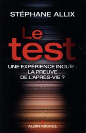 Le test ; une expérience inouïe : la preuve de l'après-vie ?
