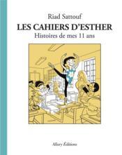 Les Cahiers D'Esther T.2 ; Histoires De Mes 11 Ans