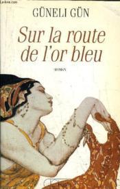 Sur La Route De L'Or Bleu