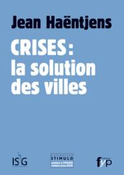 Crises : la solution des villes - Couverture - Format classique