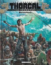 Les mondes de Thorgal - la jeunesse de Thorgal t.4 ; berserkers