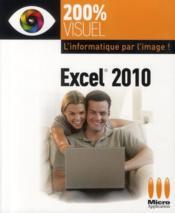 Excel 2010 ; l'informatique par l'image