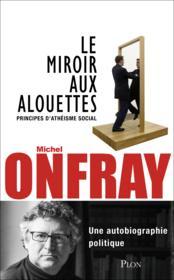 Le miroir aux alouettes ; principes d'athéisme social