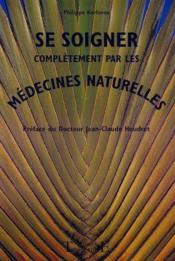 Se Soigner Completement Medecines Naturel.
