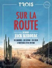 TROIS COULEURS ; sur la route ; un homme, un livre, un film, l'odyssée d'un mythe - Couverture - Format classique