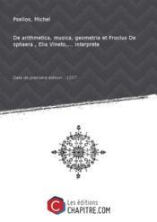 De arithmetica, musica, geometria etProclus Desphaera,Elia Vineto, interprete [Edition de 1557]