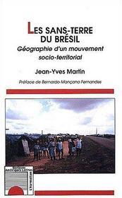 Les Sans-Terre Du Bresil ; Geographie D'Un Mouvement Socio-Territorial