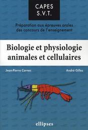 Biologie et physiologie animales et cellulaires ; préparation aux épreuves orales du capès