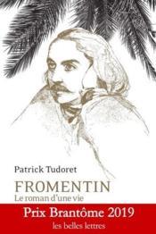 Fromentin ; le roman d'une vie - Couverture - Format classique