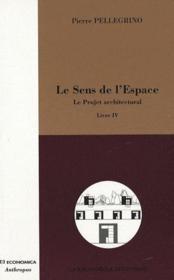 Le sens de l'espace t.4 ; le projet achitectural