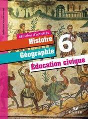 Histoire, géographie, éducation civique ; 6ème ; fichier d'activités (édition 2009)