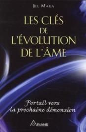 Les clés de l'évolution de l'âme ; portail vers la prochaine dimension