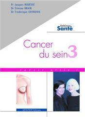 Cancer du sein t. 3 ; savoir utile!