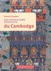 Dictionnaire insolite du Cambodge - Couverture - Format classique