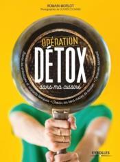 Opération detox dans ma cuisine - Couverture - Format classique