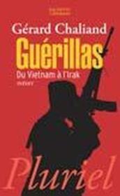 Guérillas ; du Vietnam à l'Irak