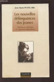 Les Nouvelles Delinquances Des Jeunes ; Violences Urbaines Et Reponses Educatives