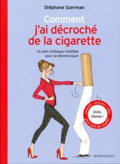 Comment j'ai décroché de la cigarette ; un plan d'attaque infaillible pour se désintoxiquer - Couverture - Format classique
