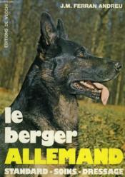 Le Berger Allemand, Elevage, Dressage, Soins