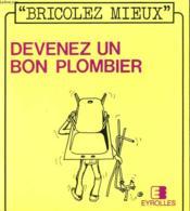 Devenez Un Bon Plombier. Bricolez Mieux 3.