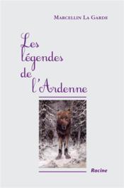 Les légendes de l'Ardenne - Couverture - Format classique