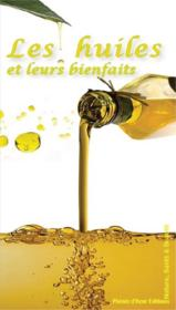 Les huiles et leurs bienfaits - Couverture - Format classique