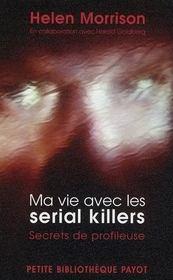 Ma vie avec les serial killers ; secrets de profileuse - Intérieur - Format classique