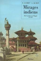 Mirages Indiens De Ceylan Au Nepal 1876 1886