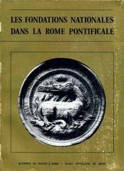 Les fondations nationales dans la Rome pontificale.