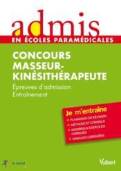 Concours masseur-kinésithérapeute ; épreuves d'admission ; entraînement - Couverture - Format classique