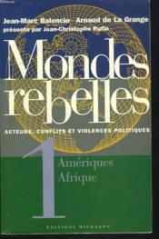 Mondes rebelles t.1 ; Amériques, Afrique